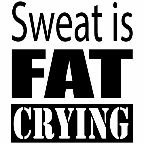 Sweat is fat crying - Mannen Premium T-shirt