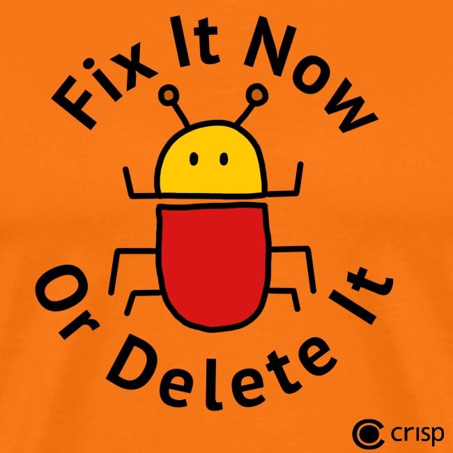 Fix it now or delete it