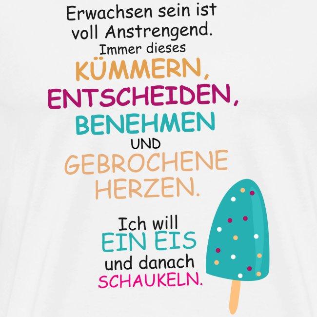Eis Essen Und Dann Schaukeln Manner Premium T Shirt Clothes Line