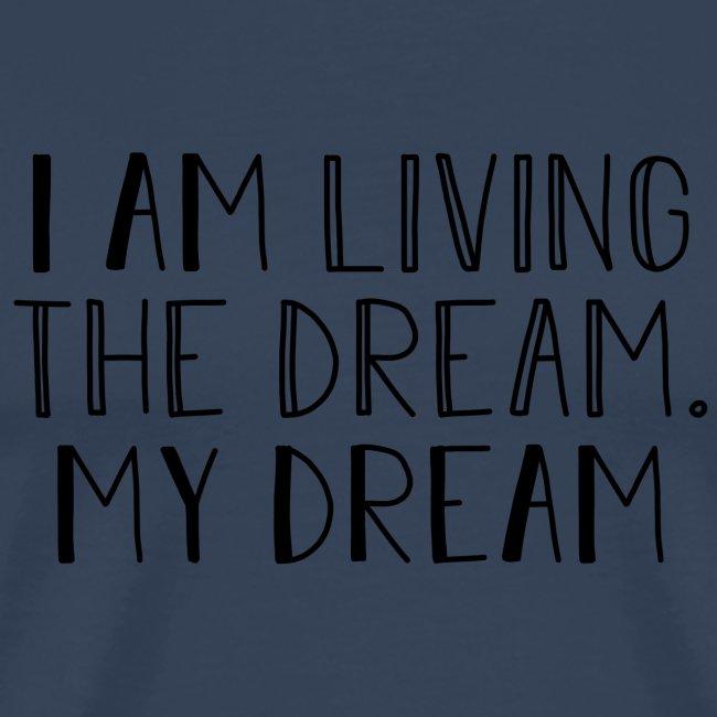 I Am Living The Dream