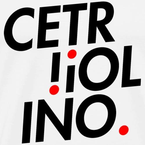 Cetr!ol!no. (Light T-Shirt) - Maglietta Premium da uomo