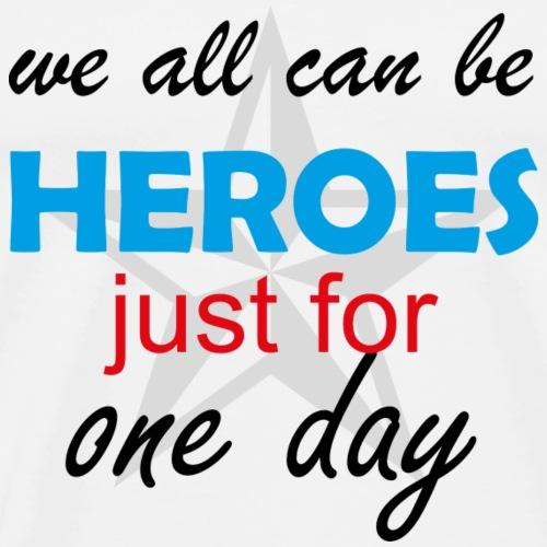 GHB Jeder kann für 1 Tag ein Held sein 190320182 - Männer Premium T-Shirt