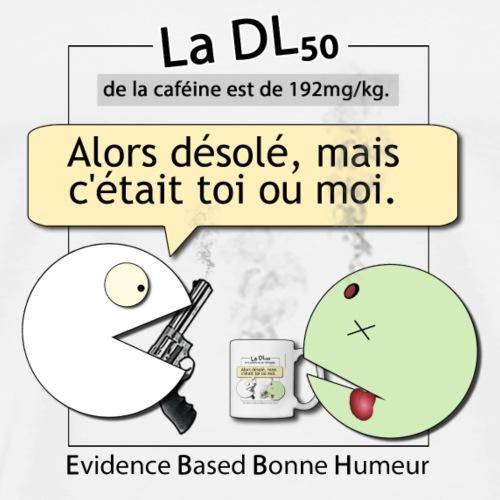 DL50 de la caféine - T-shirt Premium Homme