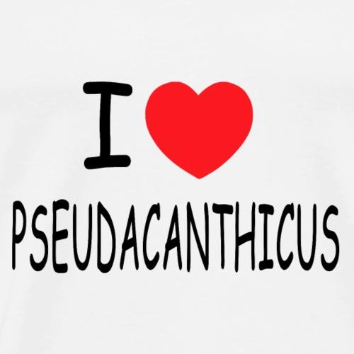 I love pseudacanthicus - Männer Premium T-Shirt
