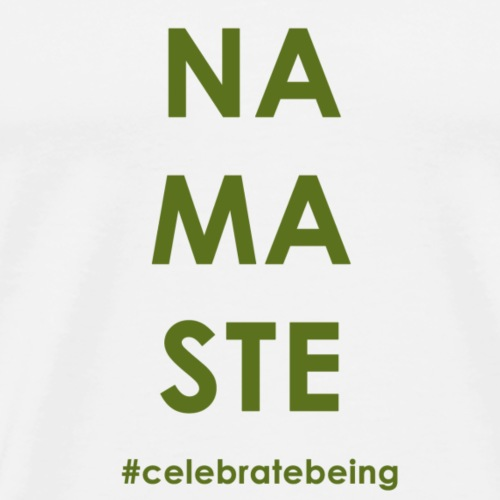 #celebrate being - Namasté - Männer Premium T-Shirt