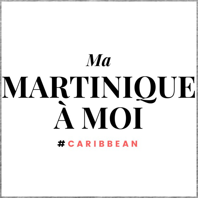 Ma Martinique à Moi