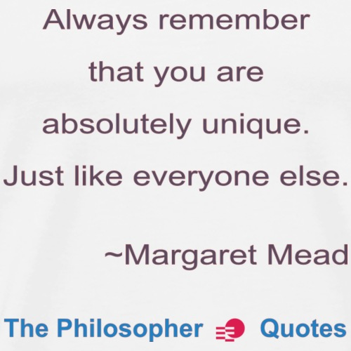 Margaret Mead Unique Philosopher b - Mannen Premium T-shirt
