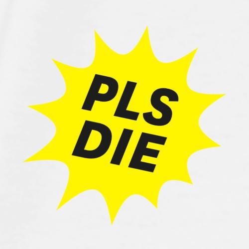 PLSDIE Hatewear - Männer Premium T-Shirt