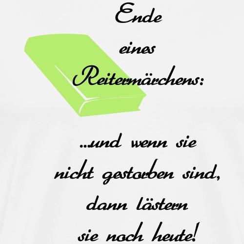 Ende eines Reitermärchens, Reiterspruch - Männer Premium T-Shirt