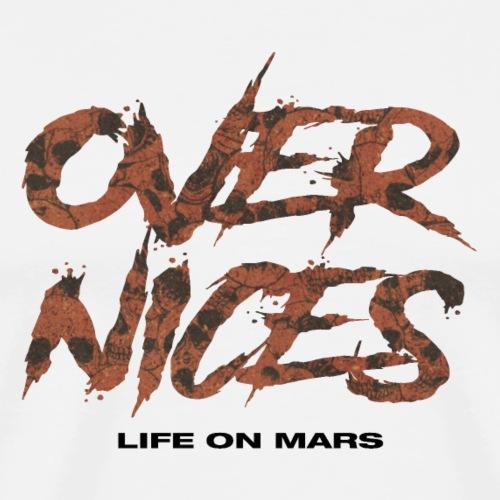 Over Nices | Life On Mars - Maglietta Premium da uomo