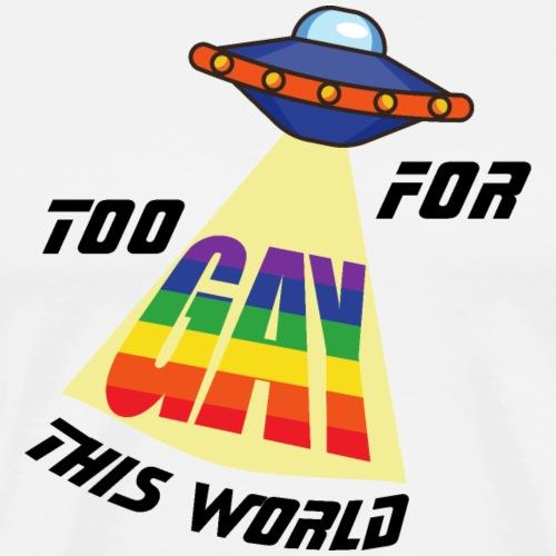 Zu Schwul für diese Welt | LGBT | Pride - Männer Premium T-Shirt