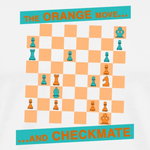 The ORANGE move… and CHECKMATE - dell'uncino - Maglietta Premium da uomo