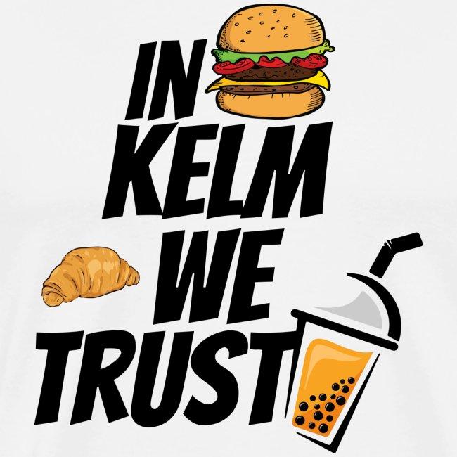 IM KELM WE TRUST!