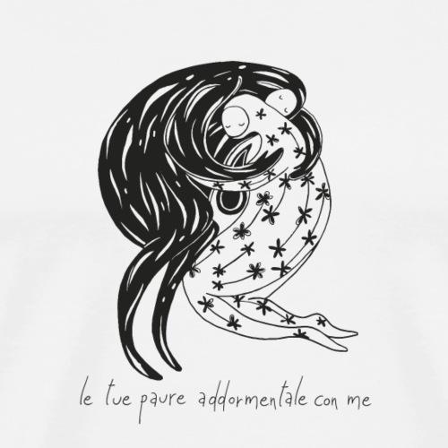 Le tue paure addormentale con me - Maglietta Premium da uomo