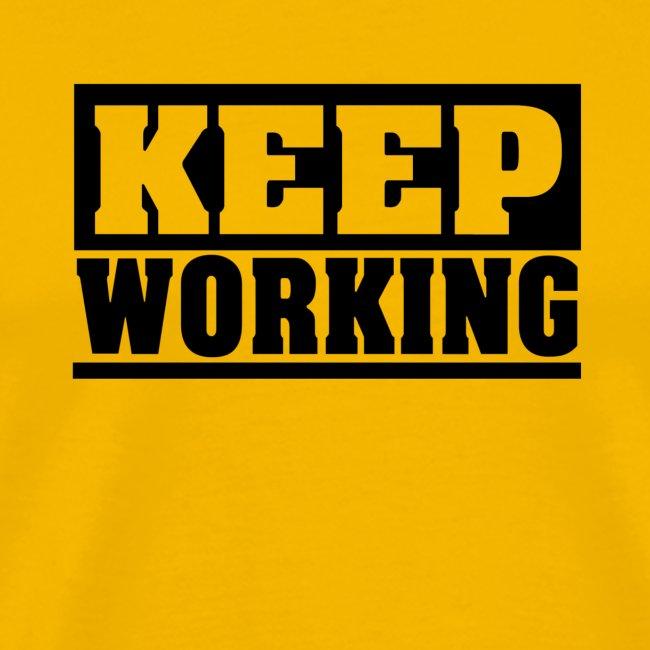 KEEP WORKING Spruch arbeite weiter Arbeit schlicht
