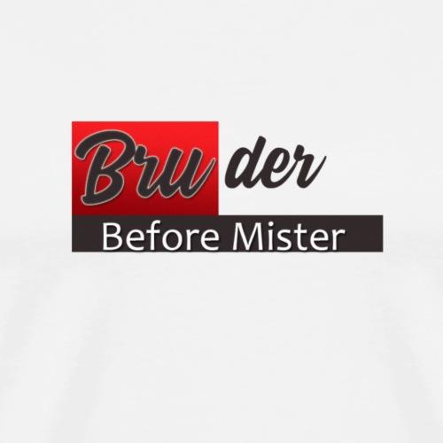 bruder before mister - Männer Premium T-Shirt