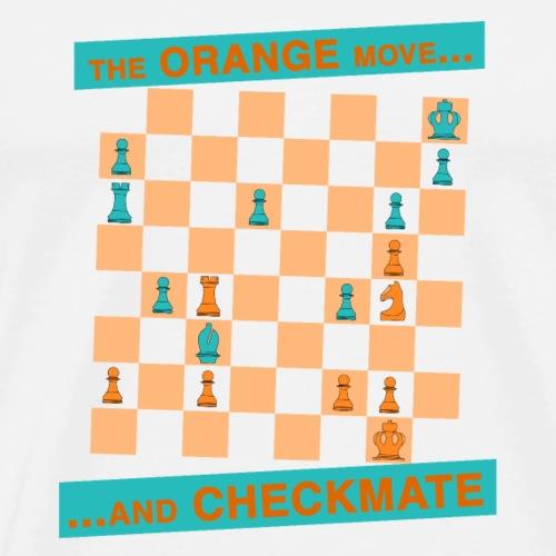 The ORANGE move… and CHECKMATE - dell'uncino - Maglietta Premium da uomo