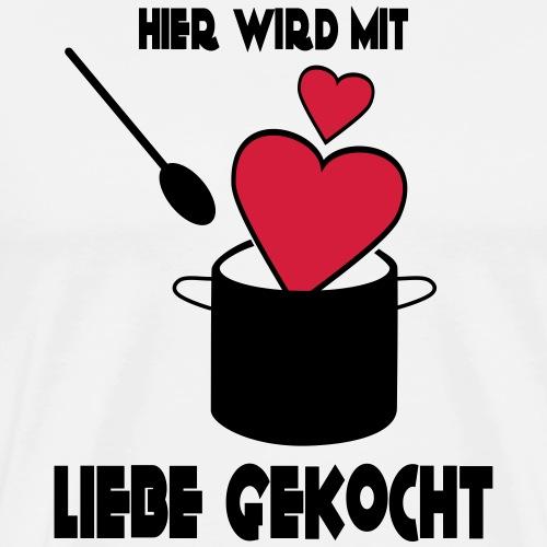 Mit Liebe Kochen Spruch - Männer Premium T-Shirt