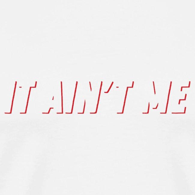 It Is not Me - Slogan Tee