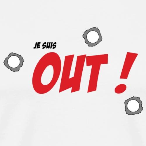 Je suis OUT ! (Texte Noir) - T-shirt Premium Homme