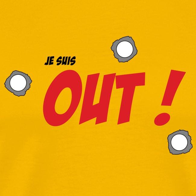 Je suis OUT ! (Texte Noir)
