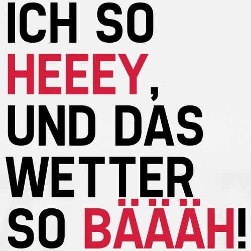 Wetter_-Spruch-_Ft_3 - Männer Premium T-Shirt