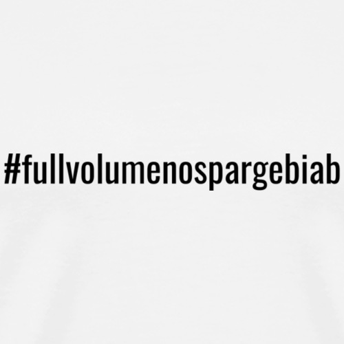 Full Volume no Sparte BIAB - Männer Premium T-Shirt