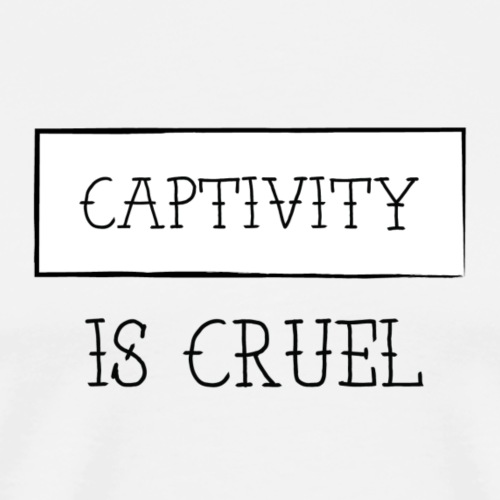 Captivity Is Cruel - Men's Premium T-Shirt
