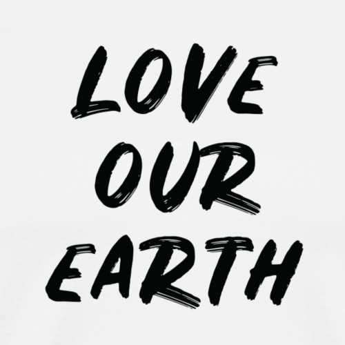 Love Our Earth - Men's Premium T-Shirt