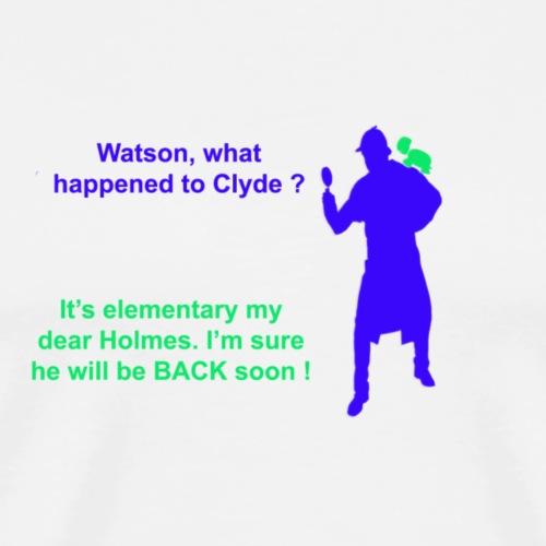 Clyde will be back - Men's Premium T-Shirt