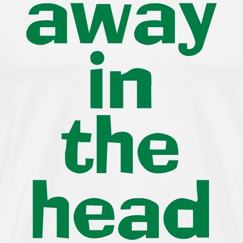 away in head - Men's Premium T-Shirt