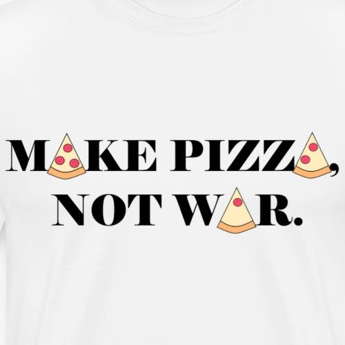 make pizza not war lustiger spruch geschenk - Männer Premium T-Shirt