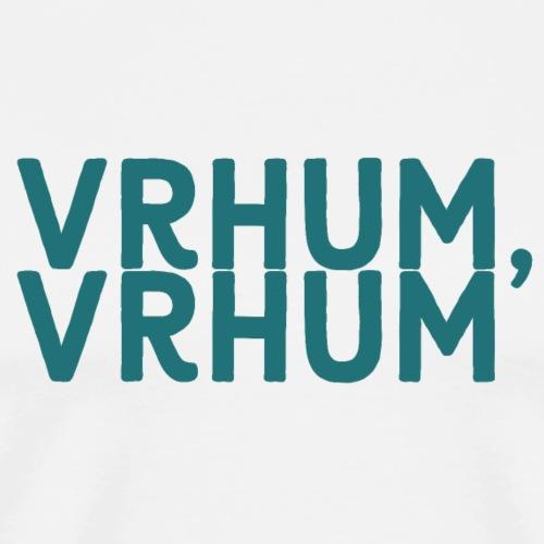 Ironème « Vrhum, Vrhum » - T-shirt Premium Homme