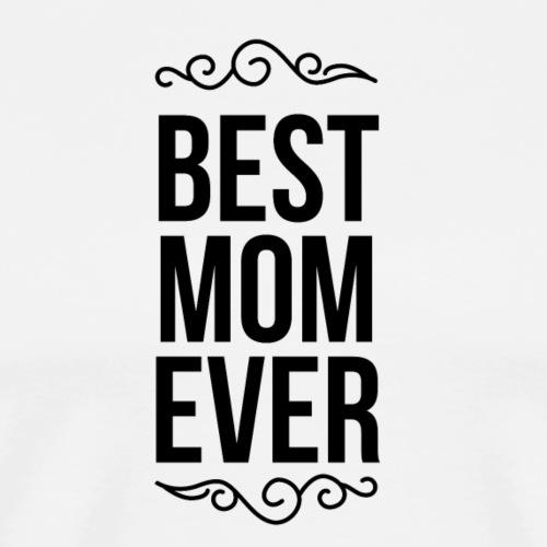 best mom ever - Mannen Premium T-shirt