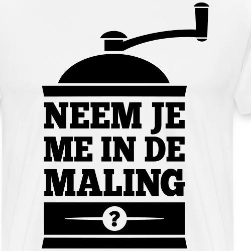 In de maling - Mannen Premium T-shirt