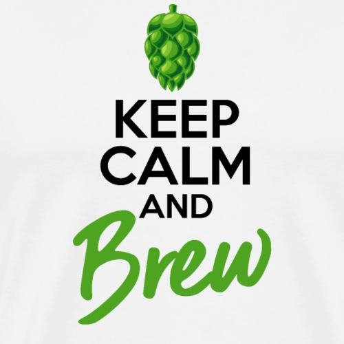 Keep Calm and Brew - Brewers Gift Idea - Men's Premium T-Shirt