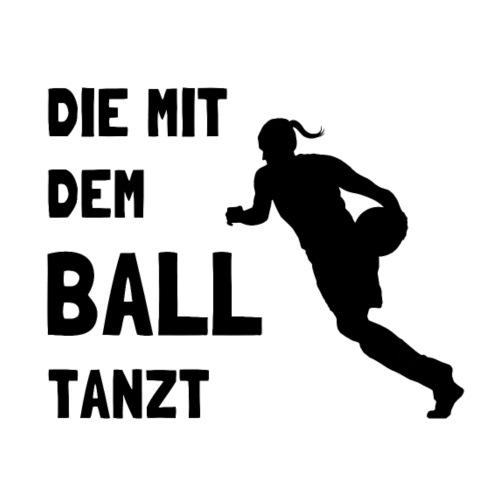 Basketballerin! Die mit dem Basketball tanzt! - Männer Premium T-Shirt