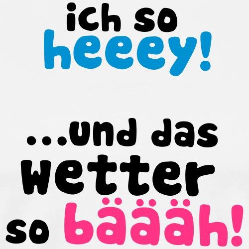 Wetter_-Spruch-_Ft_4 - Männer Premium T-Shirt