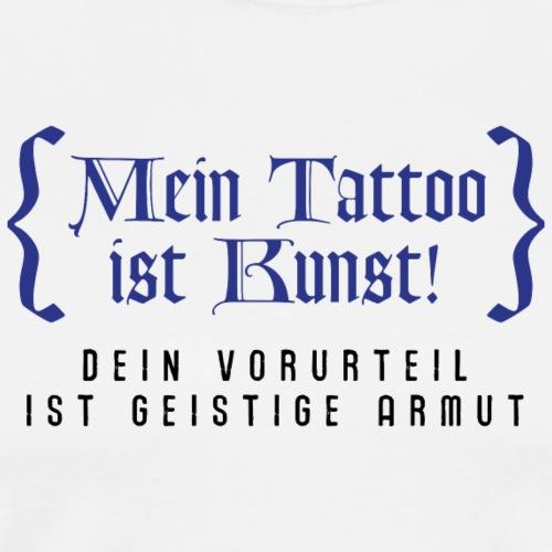Tattoos Kunst Körperkult Vorurteile geistige Armut - Men's Premium T-Shirt