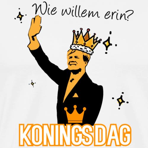 Koningsdag 2016, Wie Willem erin? - Mannen Premium T-shirt