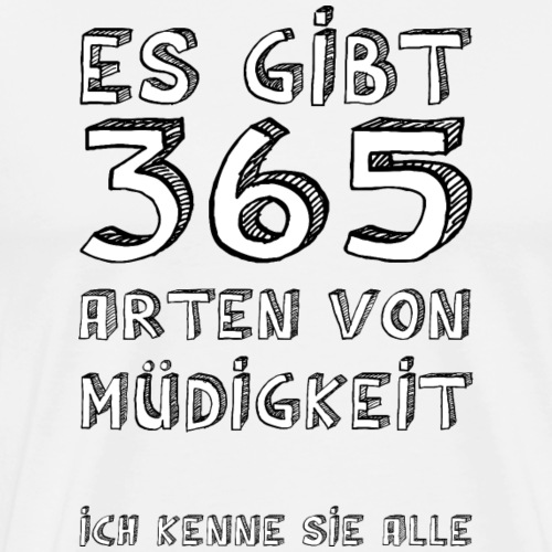 365 mal müde - Männer Premium T-Shirt