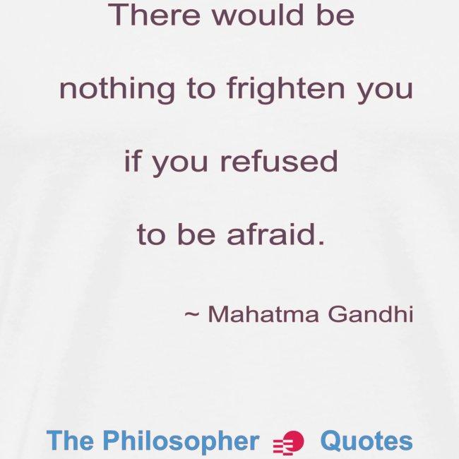 Gandhi Afraid b
