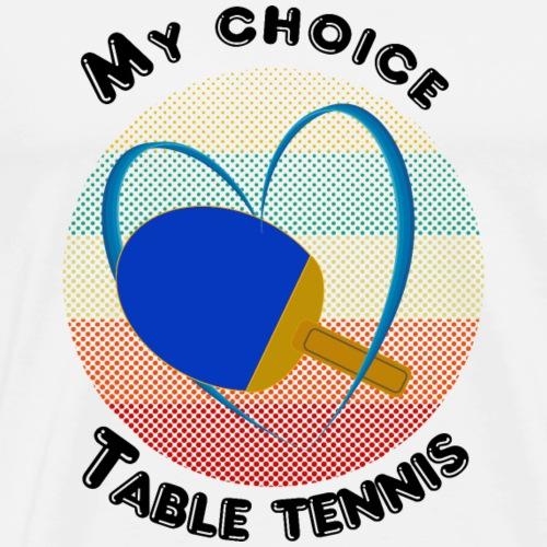 Meine Wahl ist Tischtennis. - Männer Premium T-Shirt