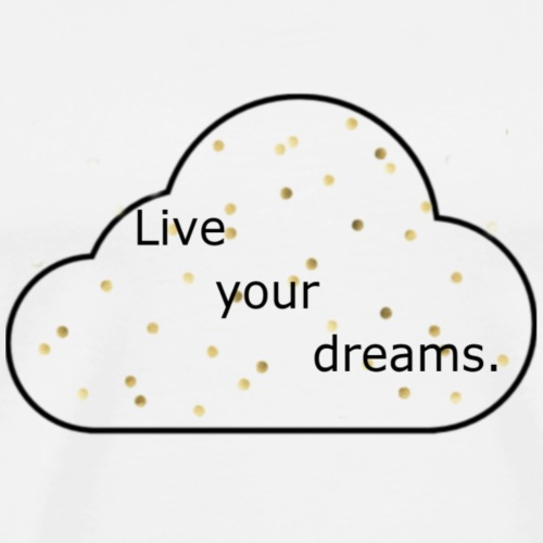 live your dreams - Men's Premium T-Shirt