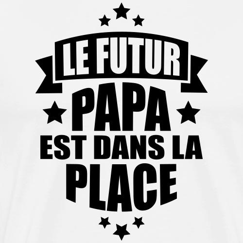 le futur papa est dans la place - T-shirt Premium Homme