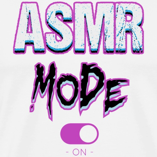 ASMR mode on - T-shirt Premium Homme