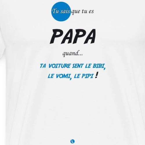 Tu sais que tu es papa quand... - T-shirt Premium Homme