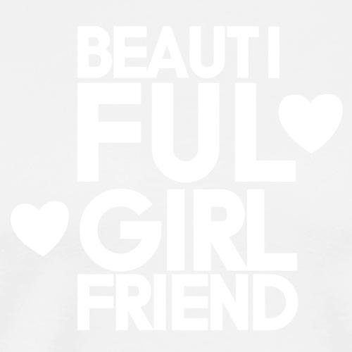 Beautiful girlfriend - Premium T-skjorte for menn