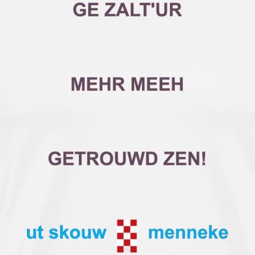 Ge zaltur mehr meeh getrouwd zen b - Mannen Premium T-shirt