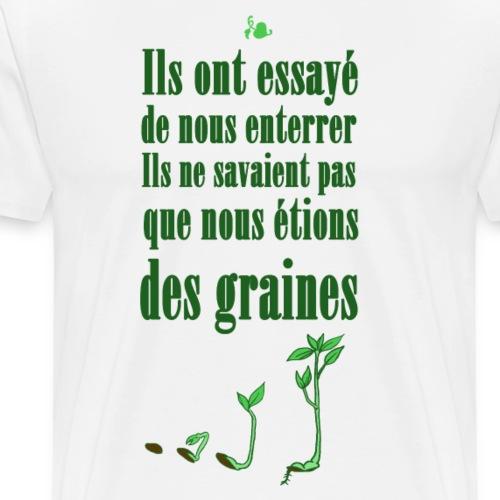 Nous sommes des graines - T-shirt Premium Homme